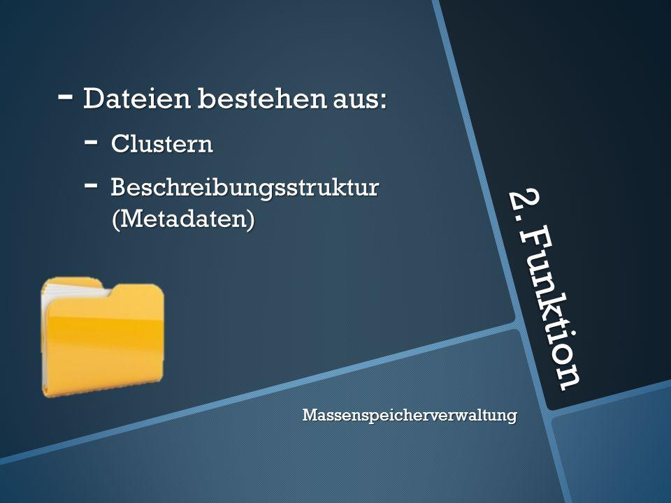 2. Funktion Dateien bestehen aus: Clustern