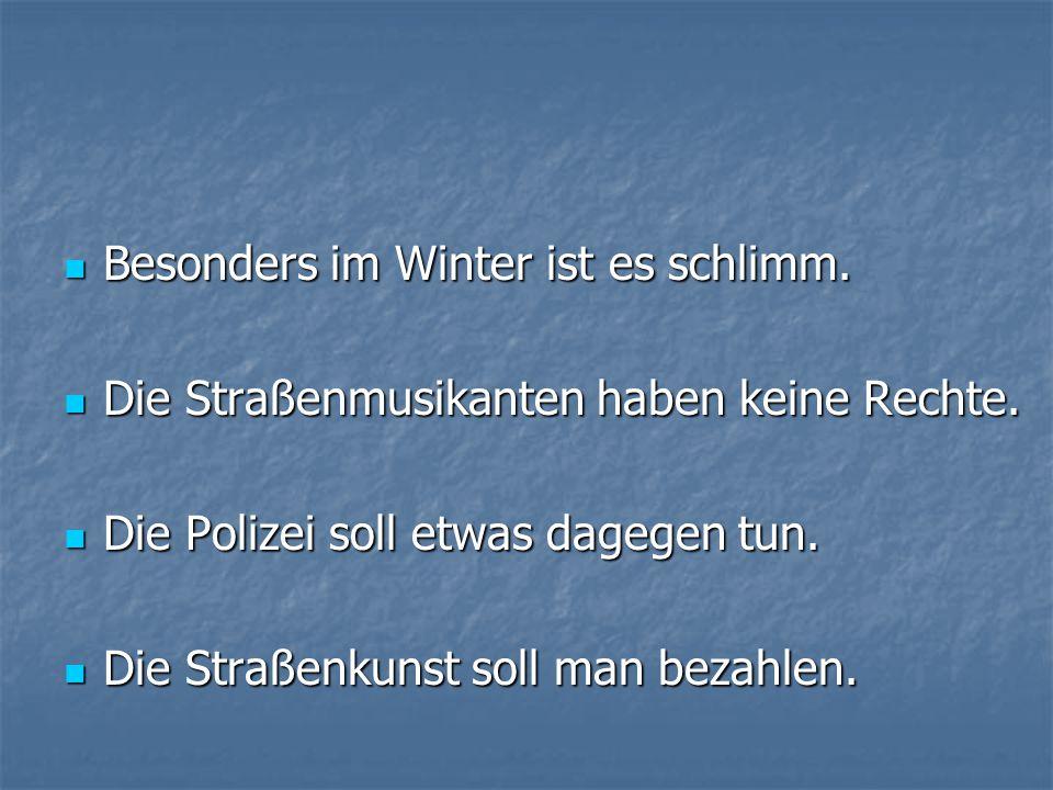 Besonders im Winter ist es schlimm.