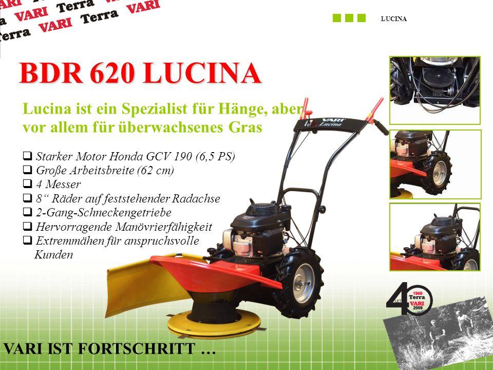 BDR 620 LUCINA Lucina ist ein Spezialist für Hänge, aber