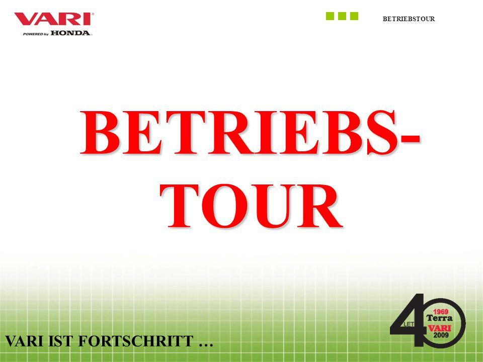 BETRIEBSTOUR BETRIEBS- TOUR VARI IST FORTSCHRITT …