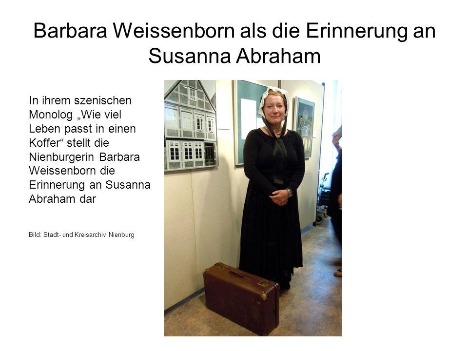 Barbara Weissenborn als die Erinnerung an Susanna Abraham