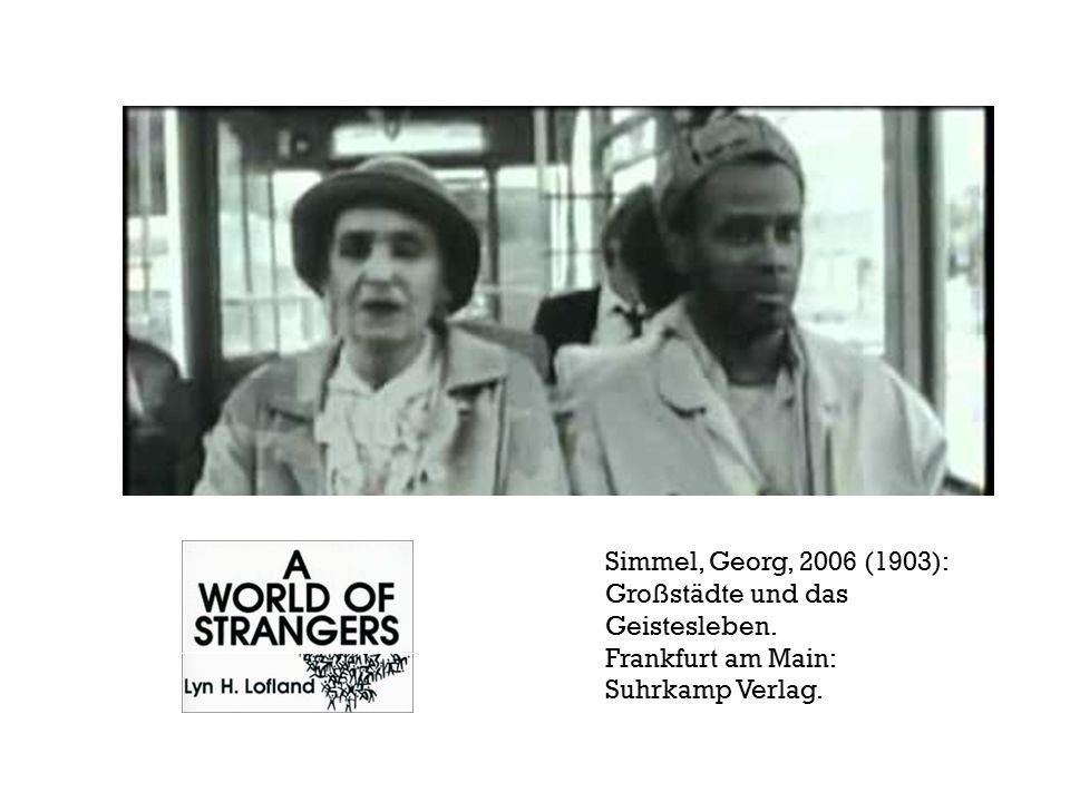 Simmel, Georg, 2006 (1903): Großstädte und das Geistesleben.