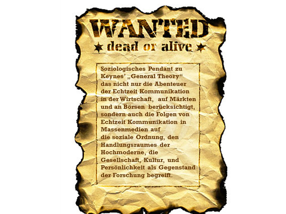 "WANTED Dead or Alive Soziologisches Pendant zu Keynes' ""General Theory"
