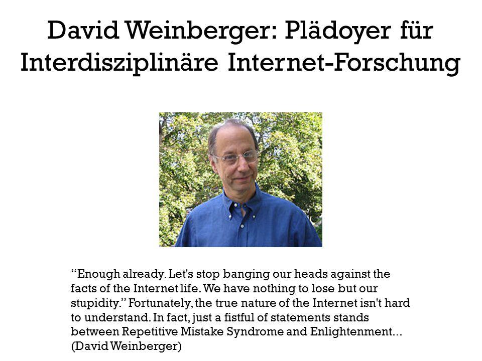 David Weinberger: Plädoyer für Interdisziplinäre Internet-Forschung