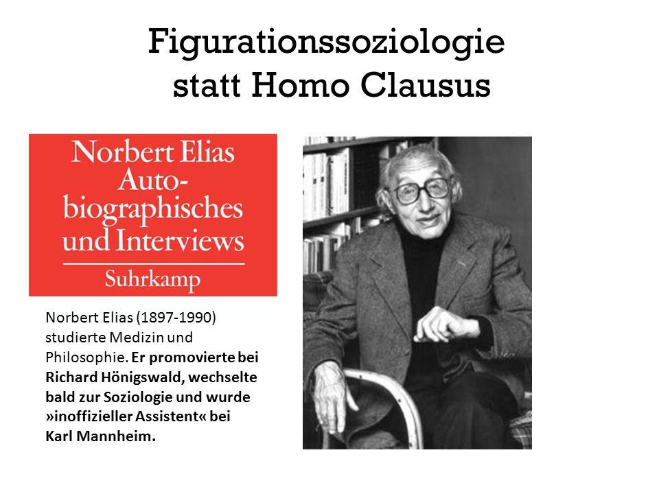 Figurationssoziologie statt Homo Clausus