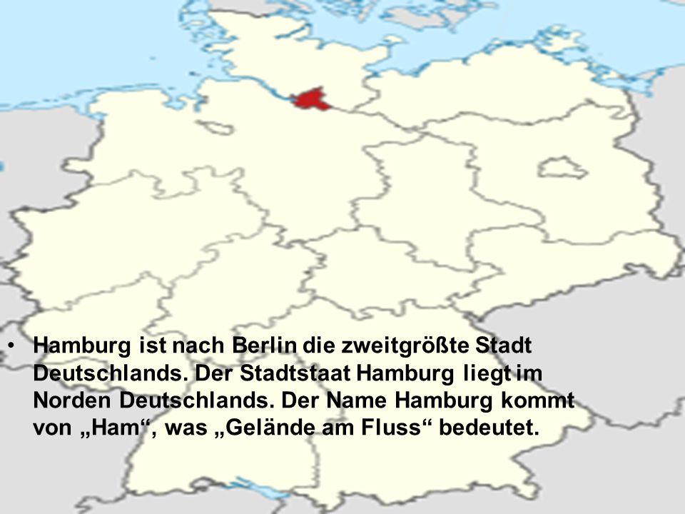 Hamburg ist nach Berlin die zweitgrößte Stadt Deutschlands