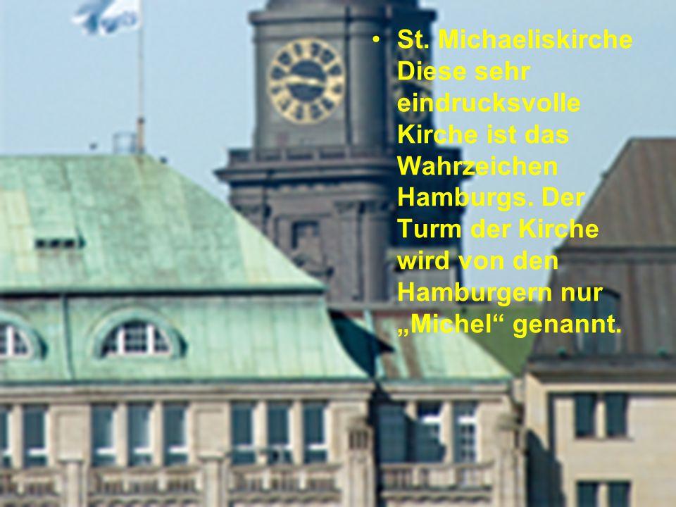 """St. Michaeliskirche Diese sehr eindrucksvolle Kirche ist das Wahrzeichen Hamburgs. Der Turm der Kirche wird von den Hamburgern nur """"Michel genannt."""