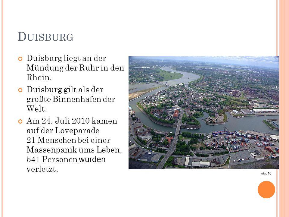 Duisburg Duisburg liegt an der Mündung der Ruhr in den Rhein.