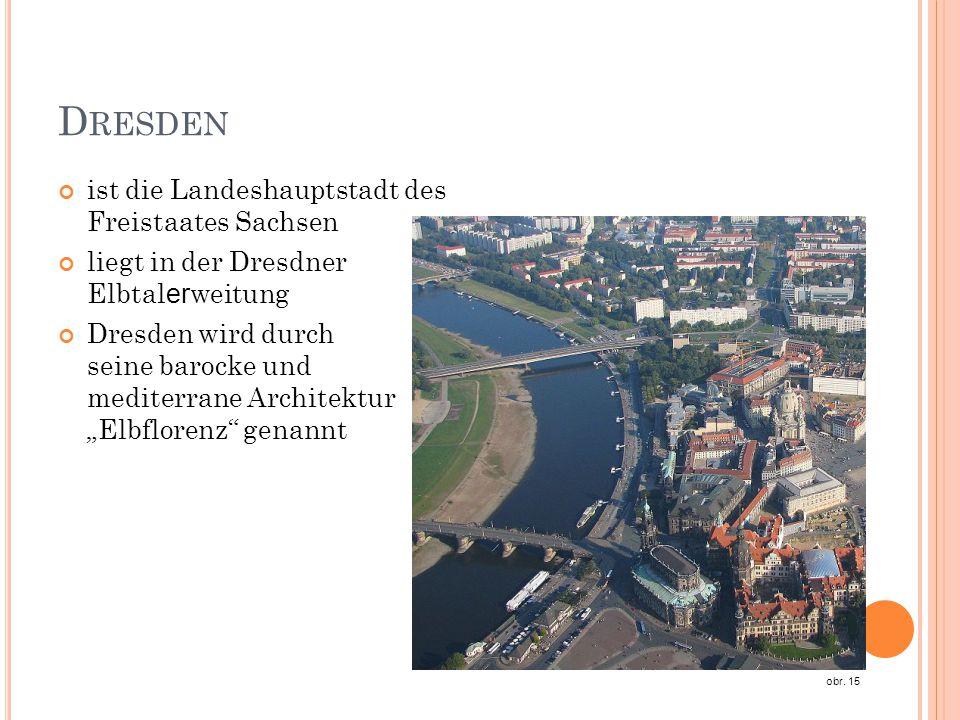 Dresden ist die Landeshauptstadt des Freistaates Sachsen