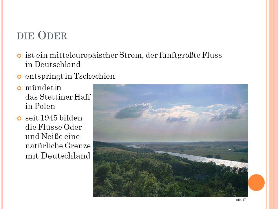 die Oder ist ein mitteleuropäischer Strom, der fünftgrößte Fluss in Deutschland. entspringt in Tschechien.