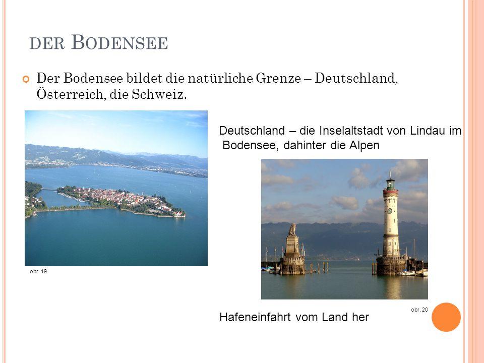 der Bodensee Der Bodensee bildet die natürliche Grenze – Deutschland, Österreich, die Schweiz.