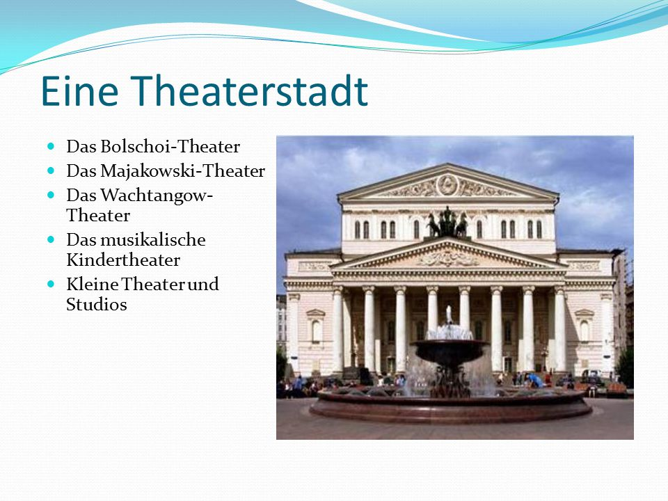 Eine Theaterstadt Das Bolschoi-Theater Das Majakowski-Theater