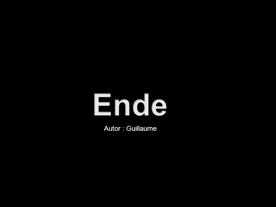 Ende Autor : Guillaume