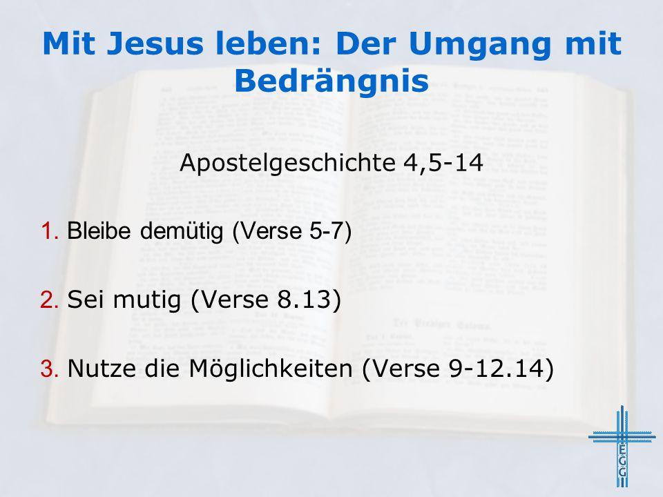 Mit Jesus leben: Der Umgang mit Bedrängnis