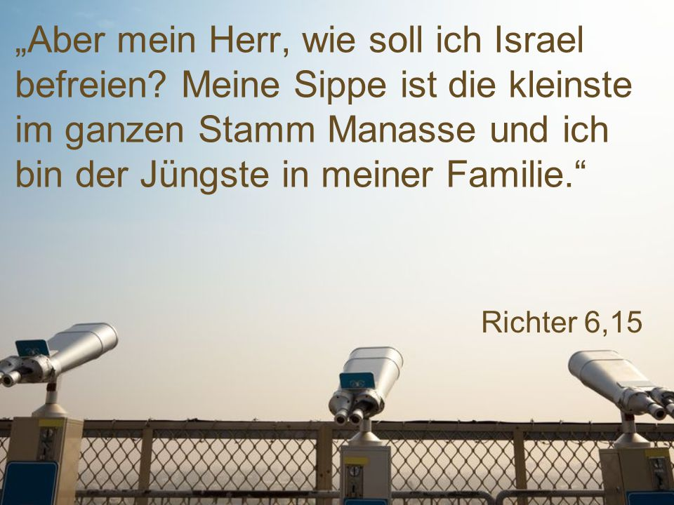 """""""Aber mein Herr, wie soll ich Israel befreien"""