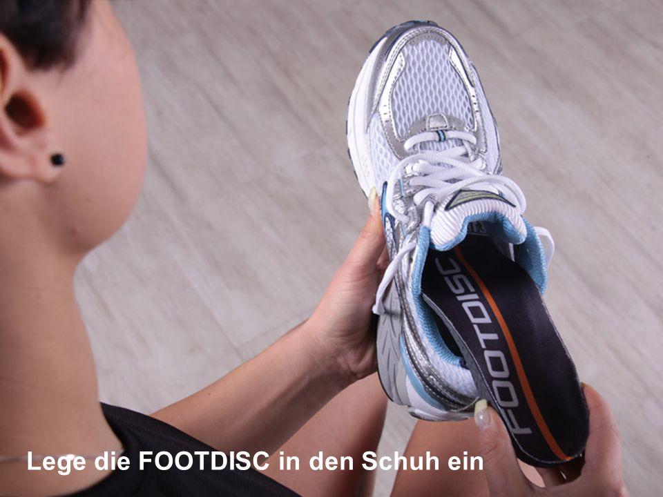 Lege die FOOTDISC in den Schuh ein