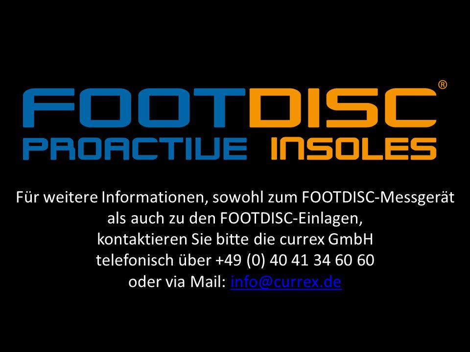 Für weitere Informationen, sowohl zum FOOTDISC-Messgerät als auch zu den FOOTDISC-Einlagen, kontaktieren Sie bitte die currex GmbH telefonisch über +49 (0) 40 41 34 60 60 oder via Mail: info@currex.de