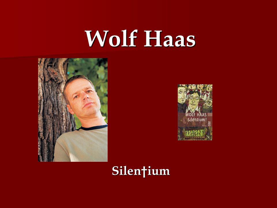 Wolf Haas Silen†ium