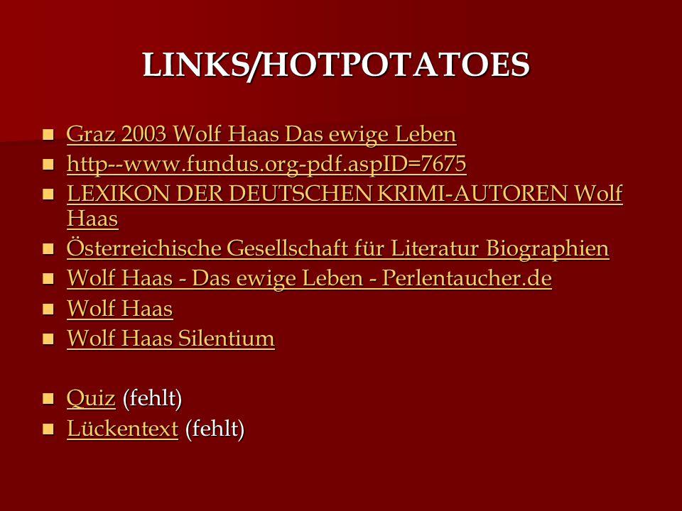 LINKS/HOTPOTATOES Graz 2003 Wolf Haas Das ewige Leben