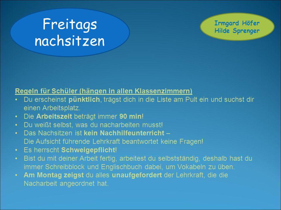 Freitags nachsitzen Irmgard Höfer. Hilde Sprenger. Regeln für Schüler (hängen in allen Klassenzimmern)