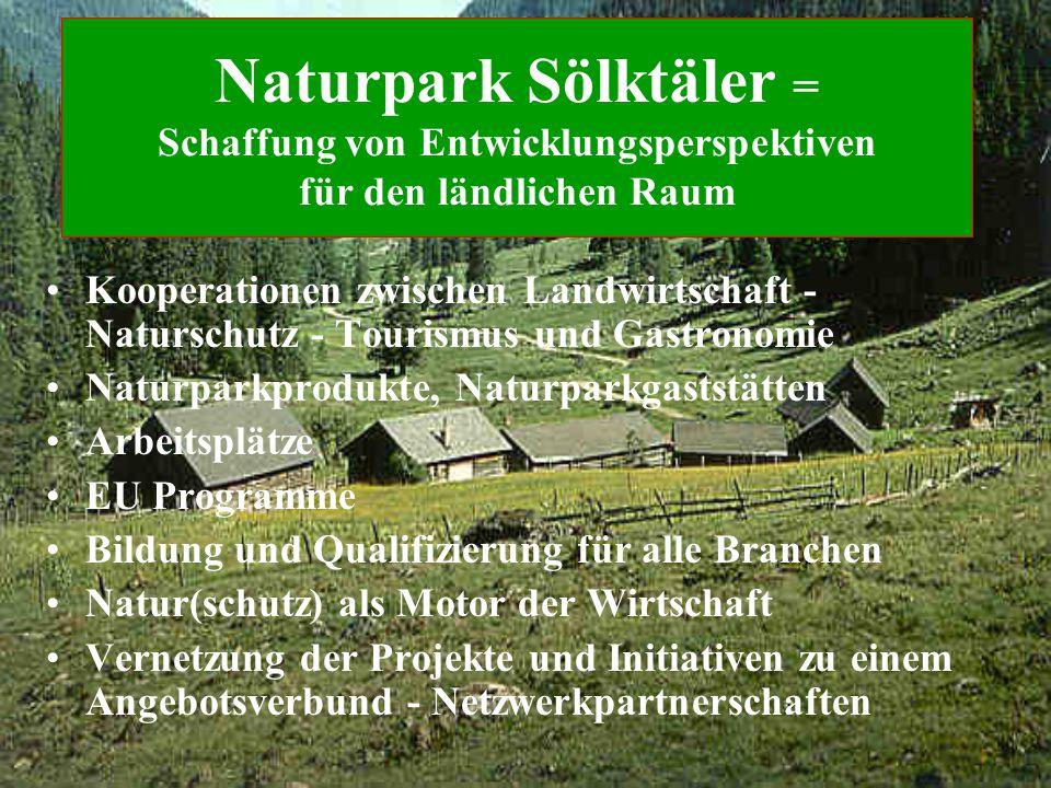 Naturpark Sölktäler = Schaffung von Entwicklungsperspektiven für den ländlichen Raum