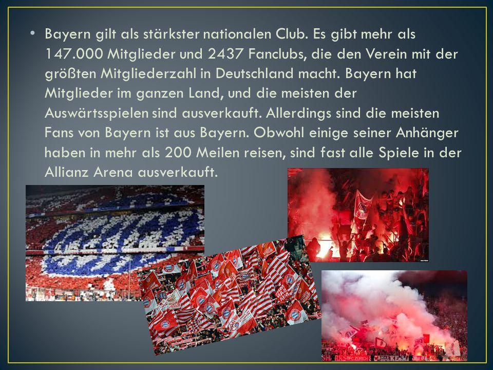 Bayern gilt als stärkster nationalen Club. Es gibt mehr als 147