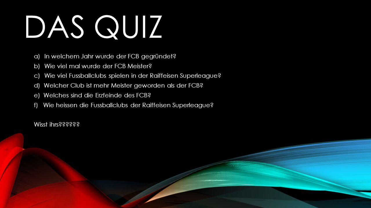 Das Quiz In welchem Jahr wurde der FCB gegründet