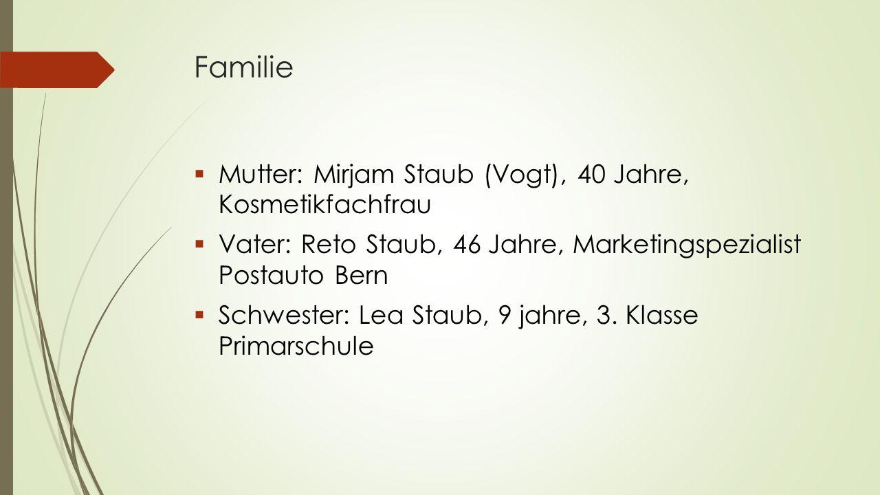 Familie Mutter: Mirjam Staub (Vogt), 40 Jahre, Kosmetikfachfrau
