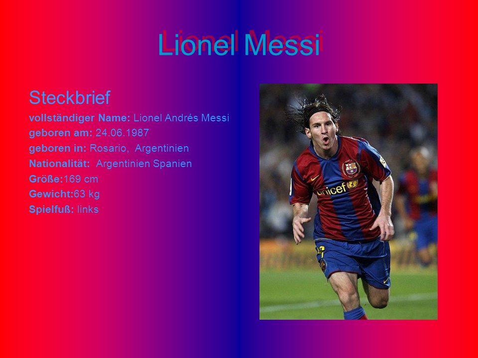Lionel Messi Steckbrief vollständiger Name: Lionel Andrés Messi