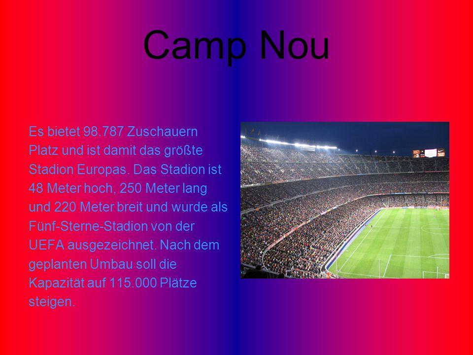 Camp Nou Es bietet 98.787 Zuschauern Platz und ist damit das größte