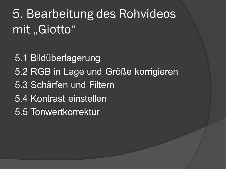 "5. Bearbeitung des Rohvideos mit ""Giotto"