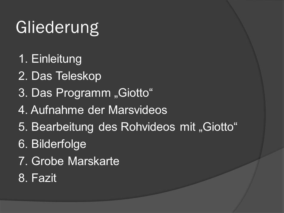"""Gliederung 1. Einleitung 2. Das Teleskop 3. Das Programm """"Giotto"""