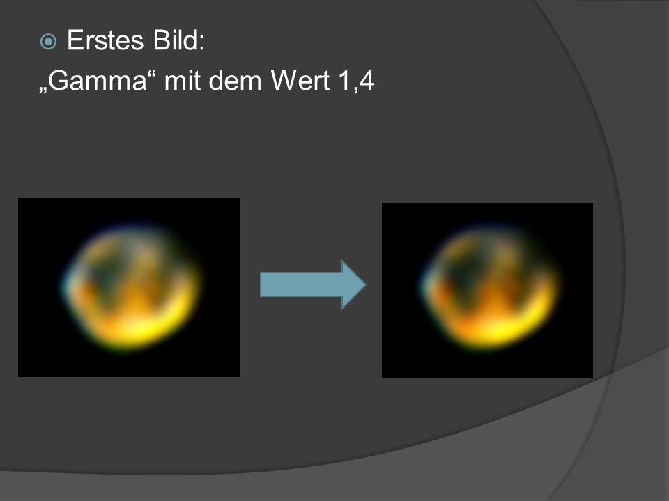 """Erstes Bild: """"Gamma mit dem Wert 1,4"""