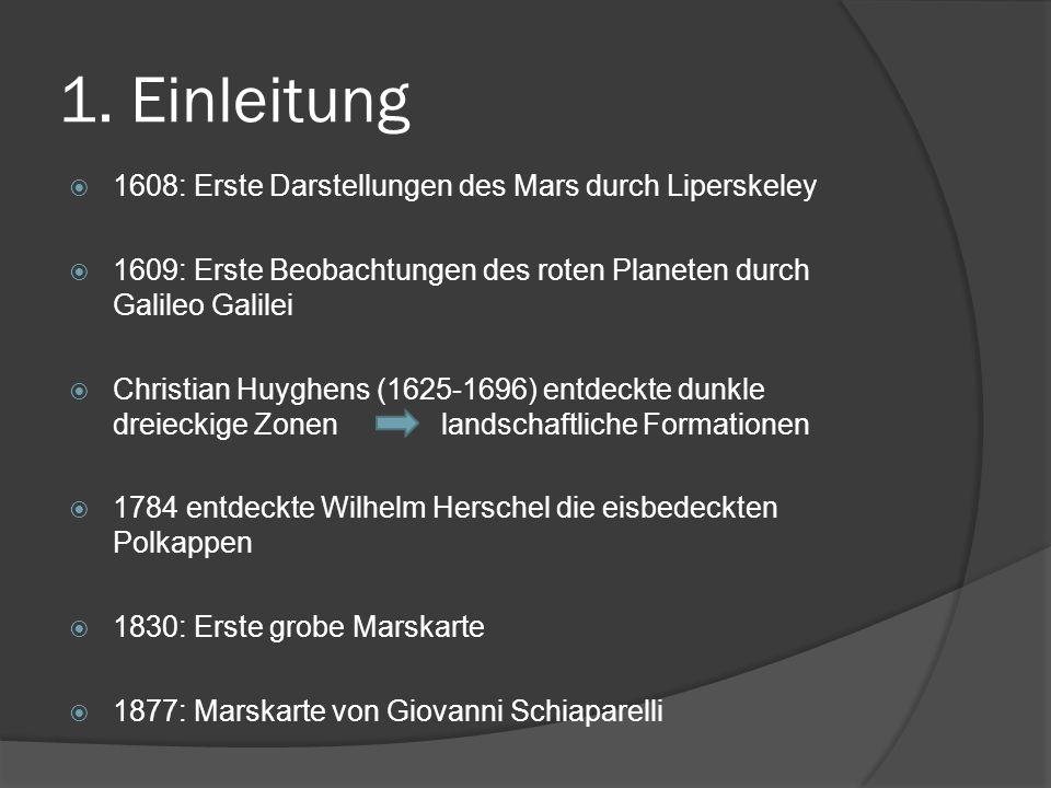 1. Einleitung 1608: Erste Darstellungen des Mars durch Liperskeley