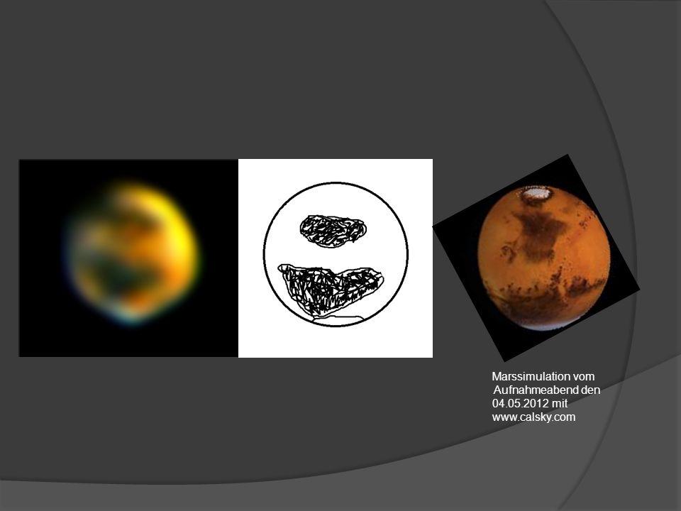 Marssimulation vom Aufnahmeabend den 04.05.2012 mit www.calsky.com