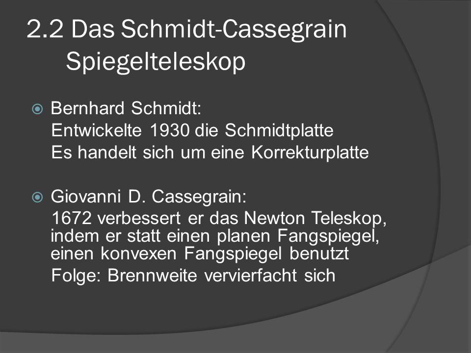 2.2 Das Schmidt-Cassegrain Spiegelteleskop