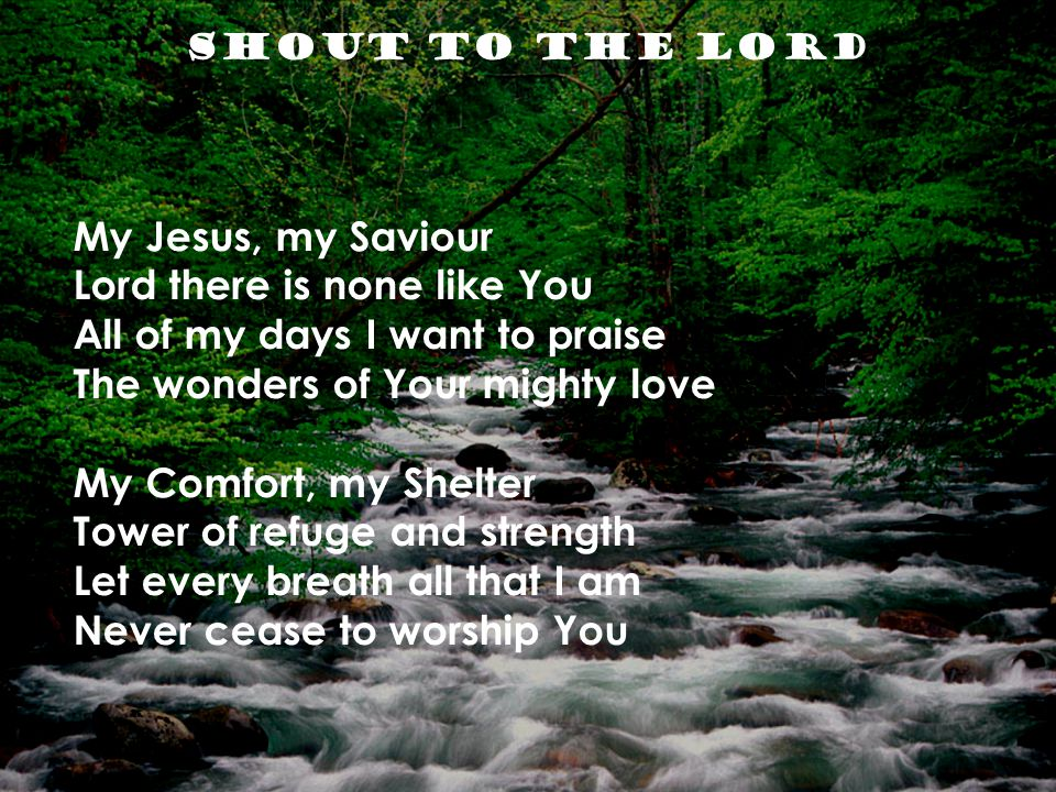 Lord there is none like You All of my days I want to praise