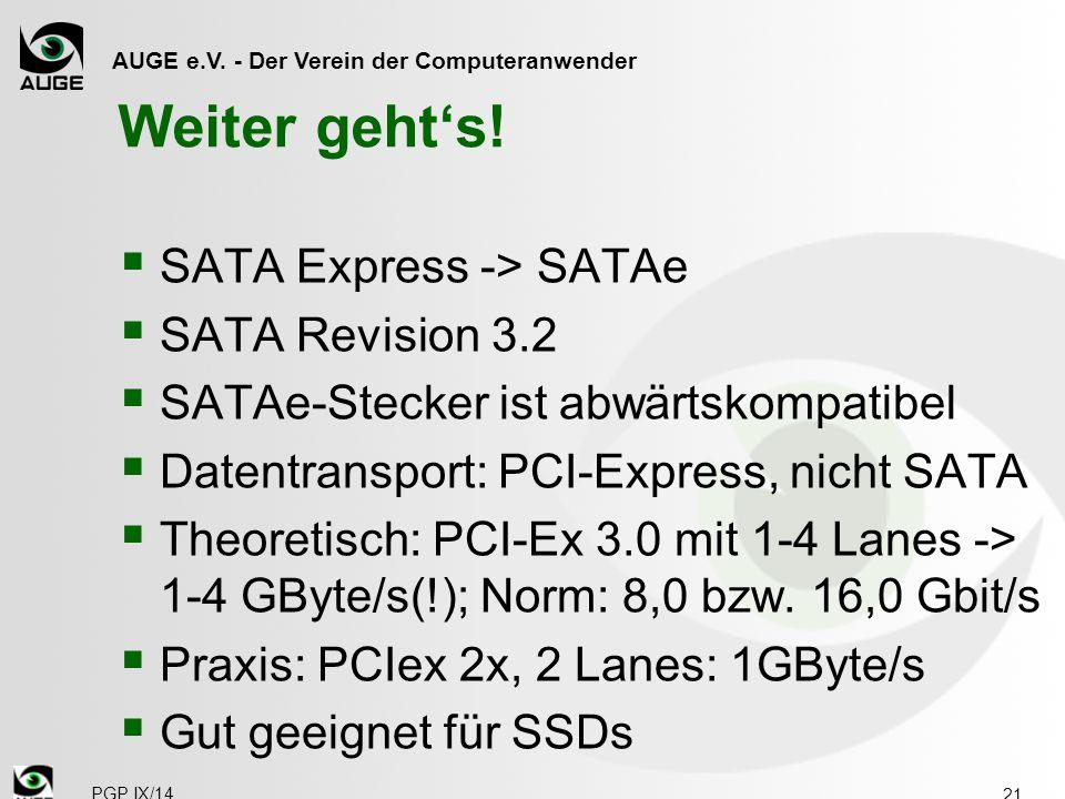 Weiter geht's! SATA Express -> SATAe SATA Revision 3.2