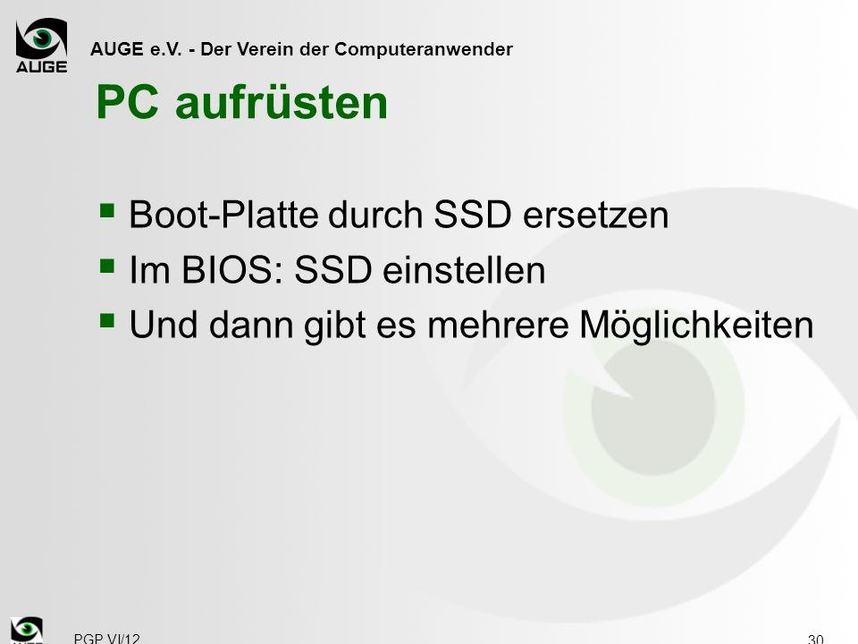 PC aufrüsten Boot-Platte durch SSD ersetzen Im BIOS: SSD einstellen