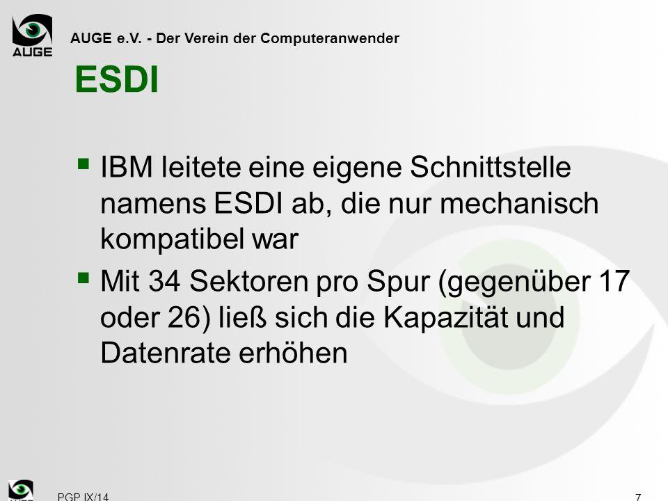 ESDI IBM leitete eine eigene Schnittstelle namens ESDI ab, die nur mechanisch kompatibel war.