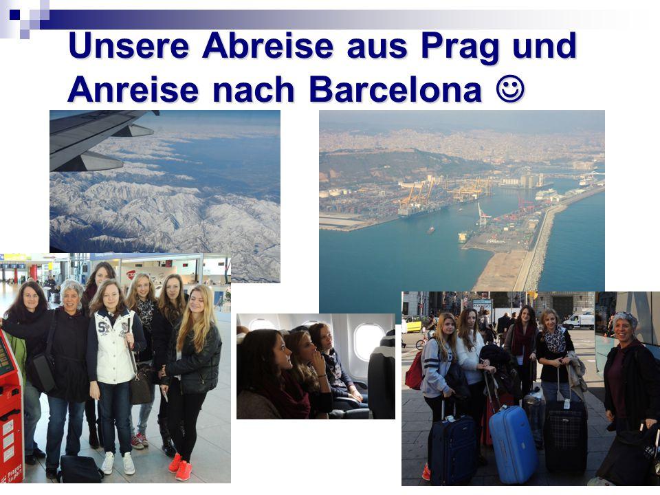 Unsere Abreise aus Prag und Anreise nach Barcelona 
