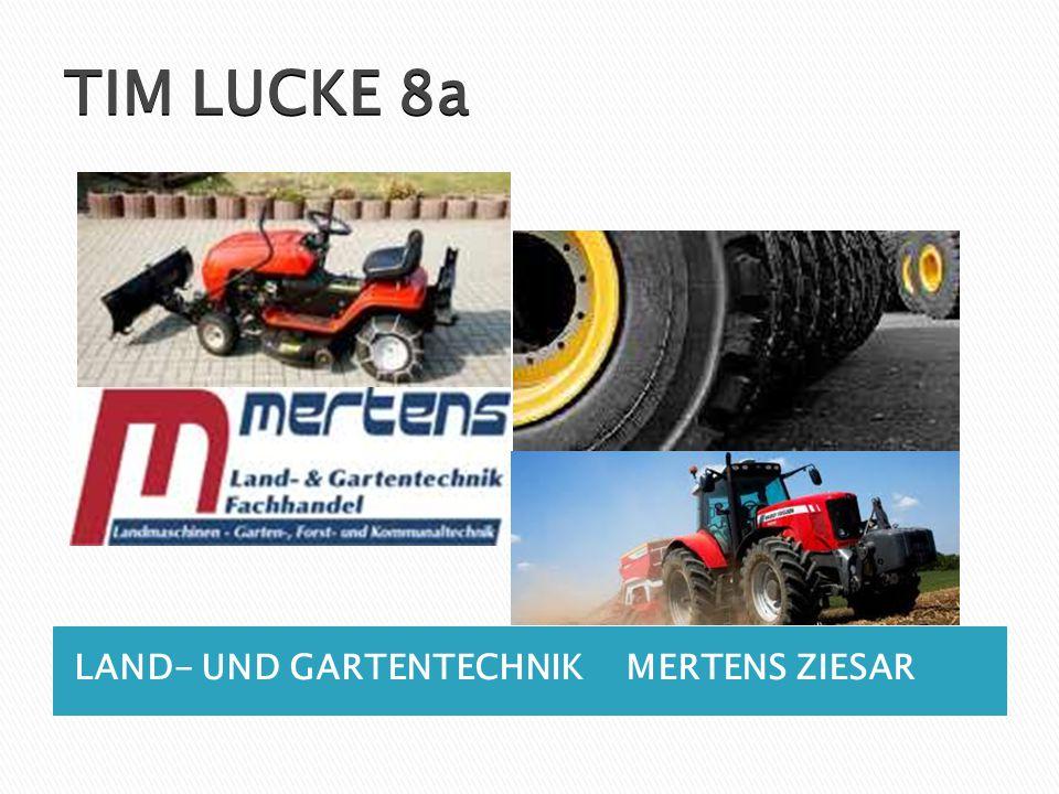 TIM LUCKE 8a LAND- UND GARTENTECHNIK MERTENS ZIESAR