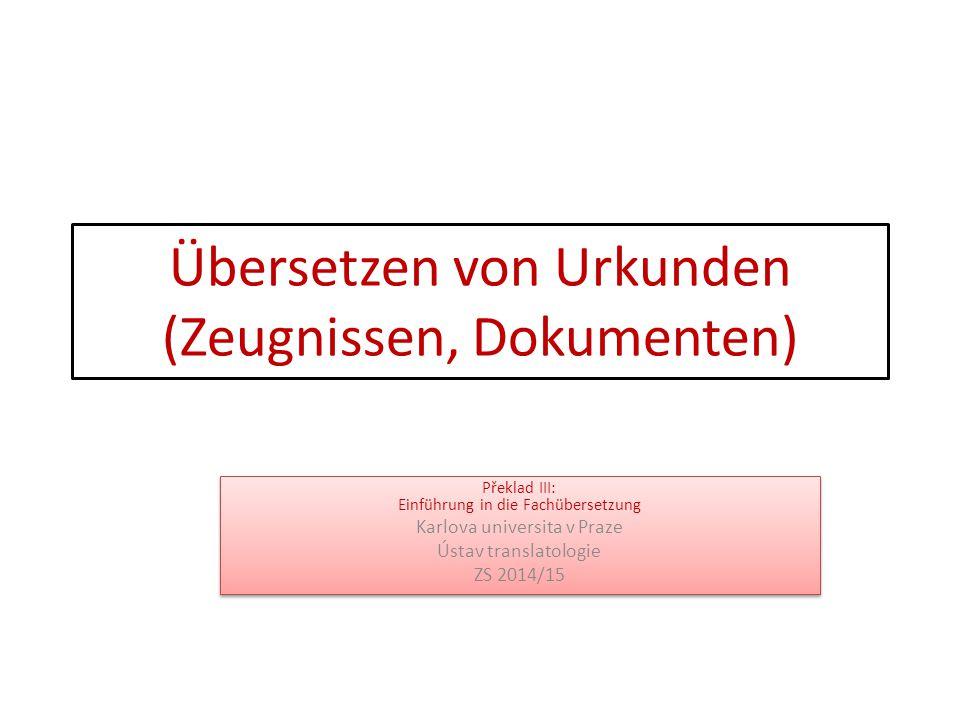 Übersetzen von Urkunden (Zeugnissen, Dokumenten)