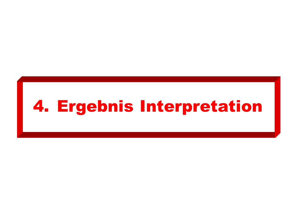 4. Ergebnis Interpretation