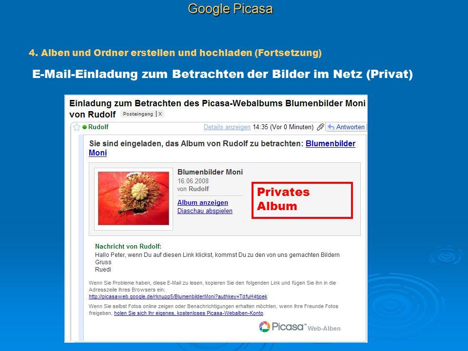 Google Picasa 4. Alben und Ordner erstellen und hochladen (Fortsetzung) E-Mail-Einladung zum Betrachten der Bilder im Netz (Privat)