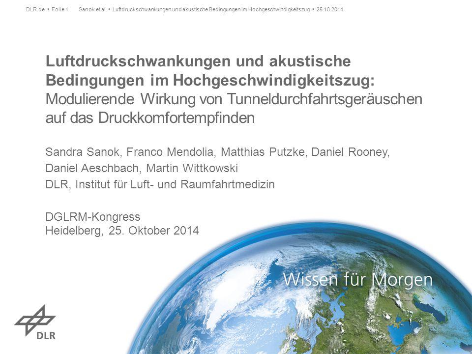 DLR.de • Folie 1 Sanok et al. • Luftdruckschwankungen und akustische Bedingungen im Hochgeschwindigkeitszug • 25.10.2014.