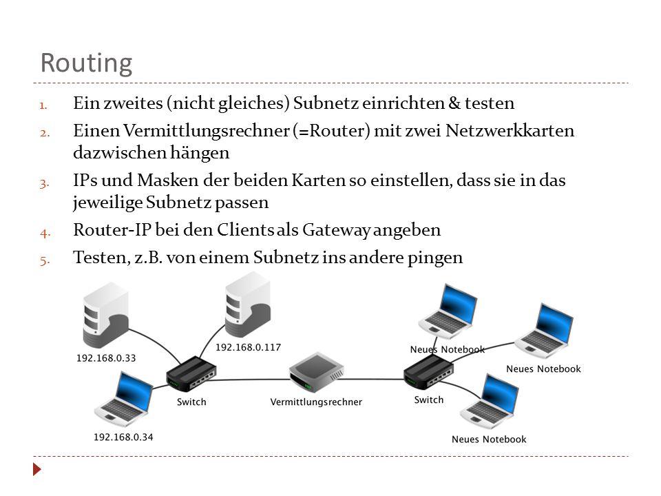 Routing Ein zweites (nicht gleiches) Subnetz einrichten & testen
