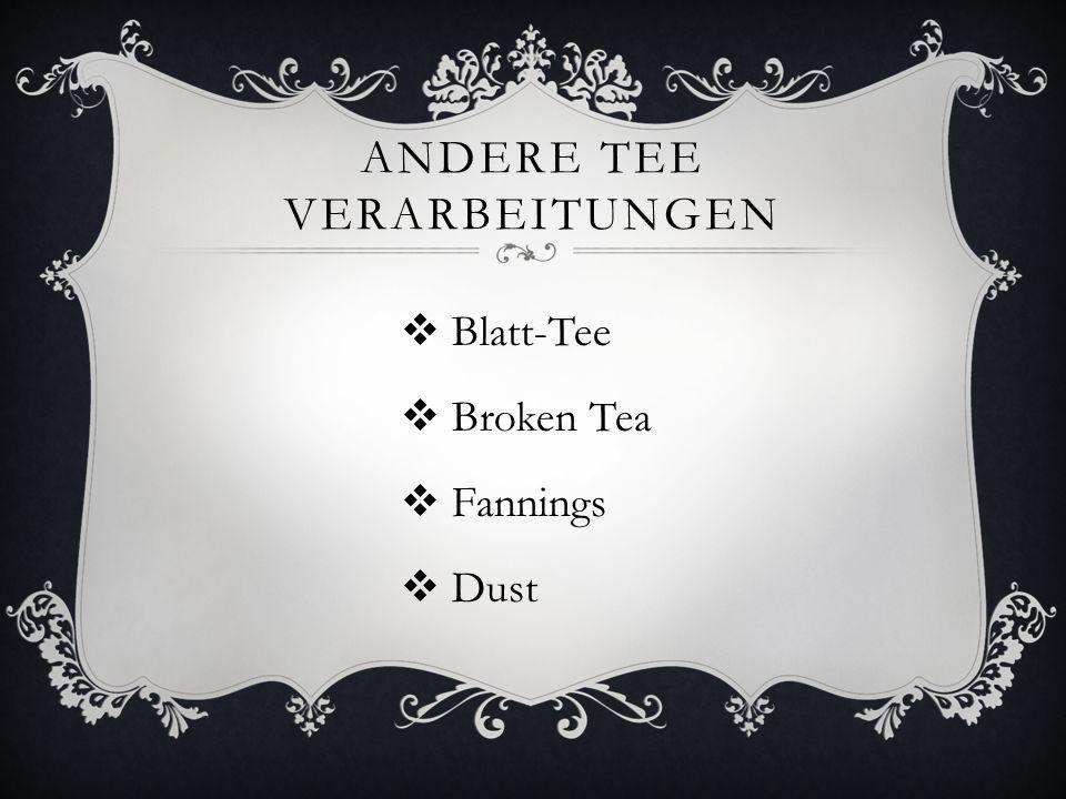 Andere Tee Verarbeitungen