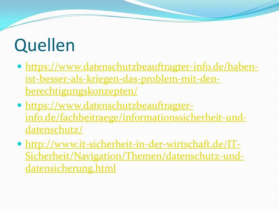 Quellen https://www.datenschutzbeauftragter-info.de/haben-ist-besser-als-kriegen-das-problem-mit-den-berechtigungskonzepten/