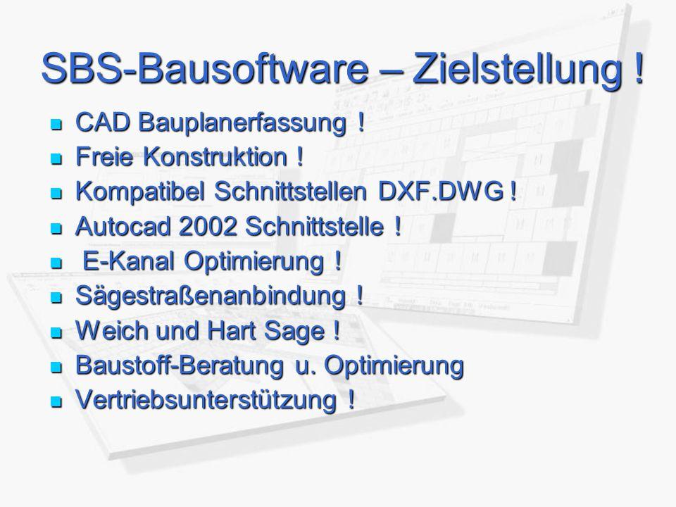 SBS-Bausoftware – Zielstellung !